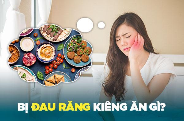 Bạn có biết bị đau răng kiêng ăn gì? Tiết lộ những món ăn tuyệt đối không nên ăn khi bị đau răng