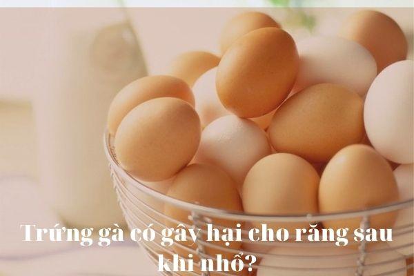 mới nhổ răng ăn trứng gà được không, nhổ răng ăn trứng gà được không, nhổ răng ăn trứng gà, nhổ răng khôn ăn trứng gà được không, nhổ răng có ăn được trứng gà không, nhổ răng khôn có được ăn trứng gà không